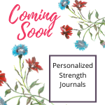 Coming Soon ~ Strength Journals